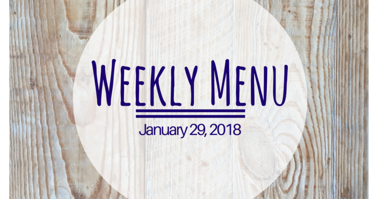Weekly Menu:  January 29, 2018