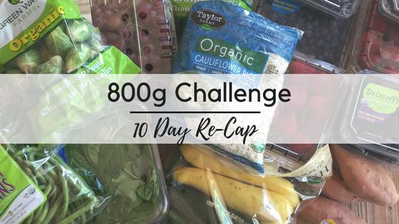 800g Challenge:  First 10 Days